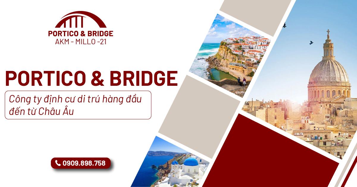 Portico & Bridge - công ty định cư Châu Âu